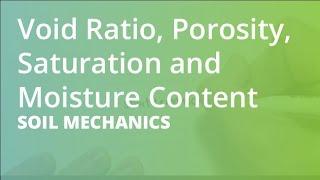 Void Ratio, Porosity, Saturation And Moisture Content | Soil Mechanics