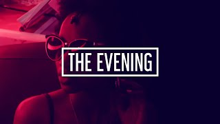 The Evening 3 | A Chill Mix (indie r&b • hip hop • chill songs)