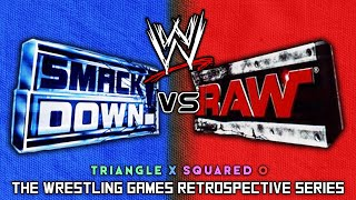 'WWE SmackDown! vs. Raw' RETROSPECTIVE - Triangle X Squared O.