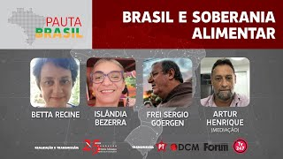 #aovivo | Brasil e a Soberania Alimentar | Pauta Brasil