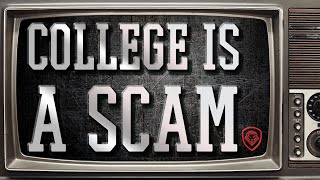 College is a scam