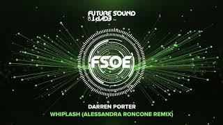 Darren Porter - Whiplash (Alessandra Roncone Remix)