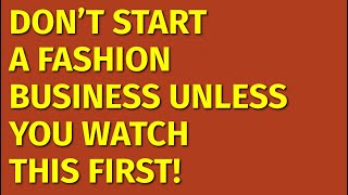 How To Start A Fashion Business | Including Free Fashion Business Plan Template