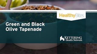 Healthy Bites: Green and Black Olive Tapenade