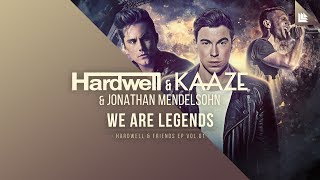 Hardwell & KAAZE & Jonathan Mendelsohn - We Are Legends