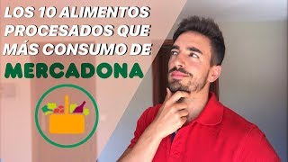 Los 10 Alimentos Procesados De MERCADONA Que Más Consumo.