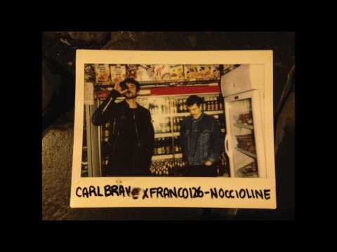 CARL BRAVE X FRANCO126 - NOCCIOLINE (PROD. CARL BRAVE)