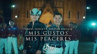 Mis Gustos, Mis Placeres - Adriel Favela (Video)