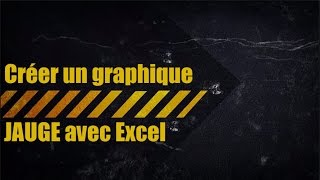Créer Un Graphique JAUGE Avec Excel