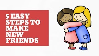 Make New Friends with these 5 Easy Steps
