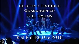Electric Trouble, Grasshopper, & E.L. Squad | Performance | Red Bull BC One 2016 Finals | #SXSTV