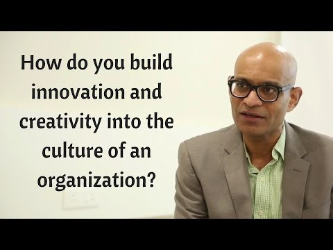 How do you build innovation and creativity into the culture of an organization?