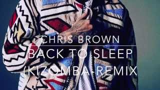 Chris Brown -Back To Sleep (Kizomba-Remix)