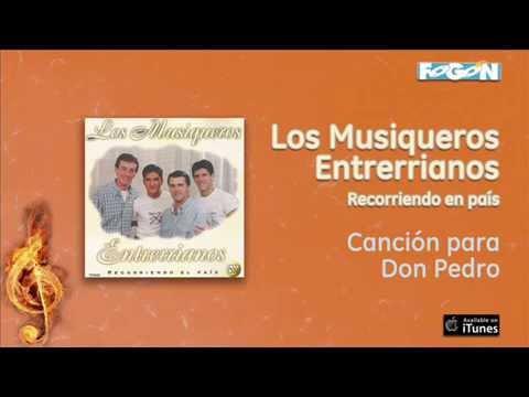 Los Musiqueros Entrerrianos / Recorriendo el país - Canción para Don Pedro