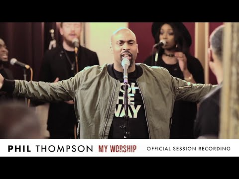 &quotMy Worship&quot - Phil Thompson (OFFICIAL) Session Recording