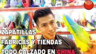 Conoce Fábricas y tiendas Chinas- Todo calzado desde China