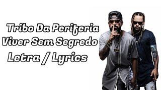 Tribo Da Periferia   Viver Sem Segredo Letra  Lyrics