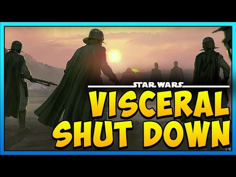 SINGLE PLAYER STAR WARS GAME CANCELLED? - Visceral Shut Down!