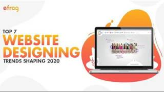 The Top 7 Website Designing Trends Shaping 2020