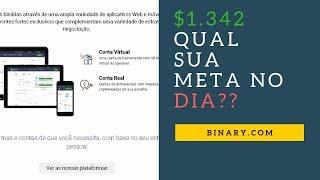 ESTRATÉGIA 10/10 BINARY.COM - FIZ $1.342 DÓLARES   ESCOLHA SUA META DIÁRIA.