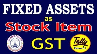 Purchase Fixed Assets as Stock Item with GST in Tally ERP 9 Part-69   Learn Tally for GST