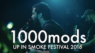 1000mods - Vidage (Up In Smoke Festival 2016)