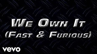 2 Chainz & Wiz Khalifa - We Own It (Fast & Furious) (Album Version)