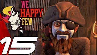 WE HAPPY FEW - Gameplay Walkthrough Part 15 - The Witches (Full Game) Ultra Settings