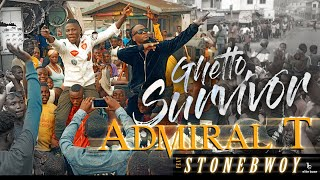Admiral T Ft. Stonebwoy   Ghetto Survivor