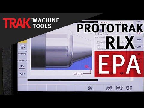 EPA [Enhanced ProtoTRAK Assistance] | ProtoTRAK RLX | Lathe Programming