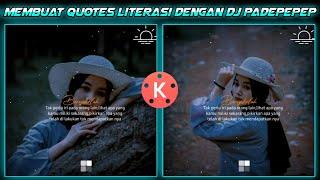 Cara Membuat Quotes literasi Dengan backsound Dj Padepepap