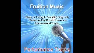 There is a King in You (Bb) Originally Performed by Donald Lawrence [Instrumental Track]