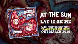'LEAVE BEFORE THE LIGHT' ARTWORK REVEALED WITH NEW SINGLE 'LAY IT ON ME'