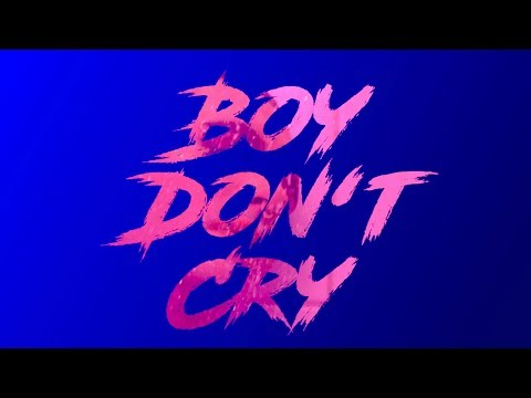 Boy Don't CryBoy Don't Cry