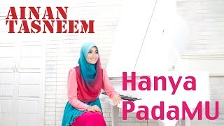 Hanya Padamu - Ainan Tasneem (Official Music Video 720 HD) Lirik