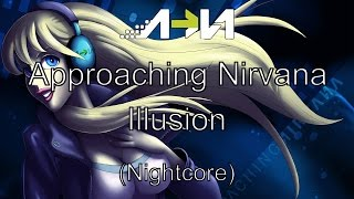 [NIGHTCORE] Approaching Nirvana - Illusion (feat. Brenton Mattheus)