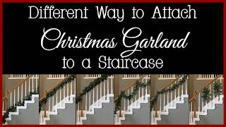 Different Ways to Attach Christmas Garland to a Staircase
