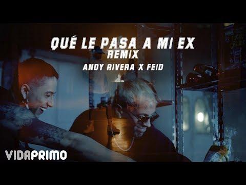 Andy Rivera - Que Le Pasa a Mi Ex (feat. Feid)