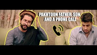 A Pakhtoon Father, Son & A Phone Call By Our Vines & Rakx Production 2018 New