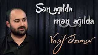 Vasif Azimov - Sən Ağılda Mən Ağılda YENİ(Official Audio)