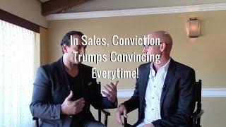 Convincing vs. Conviction Selling