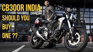 Honda CB300R India || Should you buy one ?
