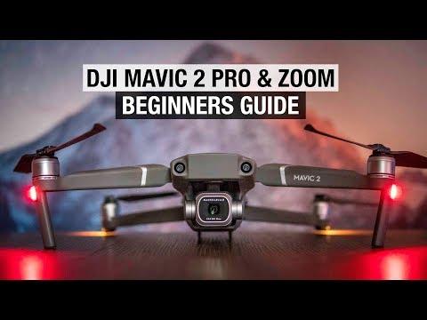 DJI Mavic 2 Pro & Zoom Beginners Guide - Start Here