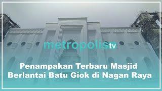 Penampakan Terbaru Masjid Berlantai Batu Giok di Nagan Raya