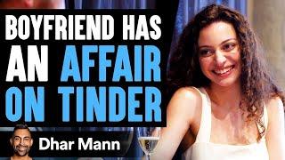 Boyfriend Has Affair on Tinder, Then Lives to Regret His Decision Forever | Dhar Mann