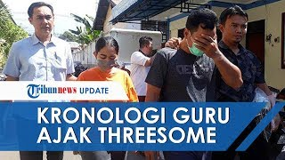 Kronologi Guru Wanita di Bali Ajak Siswinya Threesome dengan Pacar, Begini Cara Pelaku Hasut Korban
