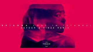 BRIANNA - Lost In Istanbul (Heyder & Vinze Remix)