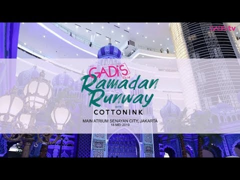 GADIS Ramadan Runway with COTTONINK at Senayan City, Jakarta