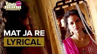 Mat Ja Re | Full Song with Lyrics | Tanu Weds Manu Returns