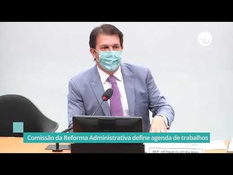 Comissão da Reforma Administrativa define agenda de trabalho - 16/06/21